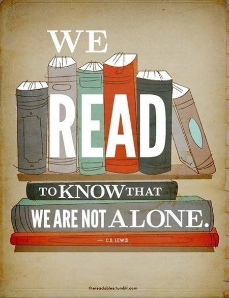 We-read-to-know-that-we-are-not-alone